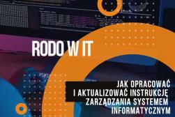 RODO w IT. Jak opracować i aktualizować Instrukcję Zarządzania Systemem Informatycznym - WEBINAR - 21 maja 2021 r.