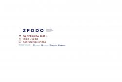 Konferencja ZFODO - Aktualne wyzwania ochrony danych przez pryzmat wybranych decyzji Prezesa UODO - 8 czerwca 2021 r.