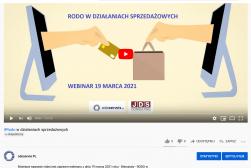 VIDEO - RODO w działaniach sprzedażowych -  zapis webinaru z dnia 19 marca 2021 wraz z materiałami szkoleniowymi
